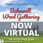 Bakewell Wool Gathering now Virtual 2020